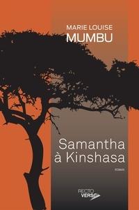 Marie Louise Mumbu - Samantha à Kinshasa.