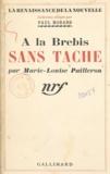 Marie-Louise Pailleron et Paul Morand - A la brebis sans tache.