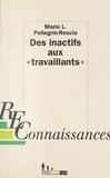 """Marie-Louise Pellegrin-Rescia - Des inactifs aux """"travaillants"""" - À la recherche de catégories heureuses."""