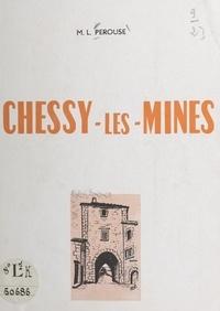 Marie-Louise Perouse et J. B. Giroud - Au cœur de la vallée d'Azergues, Chessy-les-Mines d'hier et d'aujourd'hui.