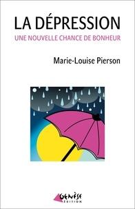 Marie-Louise Pierson - La dépression, une nouvelle chance de bonheur.