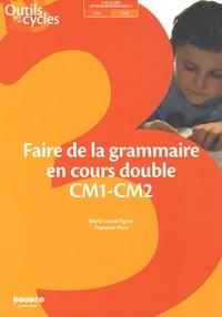 Marie-Louise Pignon et Françoise Picot - Faire de la grammaire en cours double CM1-CM2.