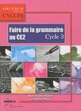 Marie-Louise Pignon et Françoise Picot - Faire la grammaire au CE2 - Cycle 3.