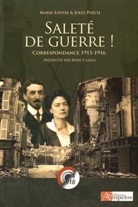Marie-Louise Puech et Jules Puech - Saleté de guerre ! - Correspondance 1915-1916.