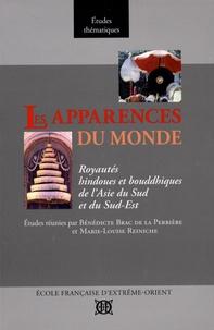 Marie-Louise Reiniche - Les apparences du monde - Royautés hindoues et bouddhiques de l'Asie du Sud et du Sud-Est.