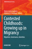 Marie Louise Seeberg et Elzbieta M. Gozdziak - Contested Childhoods: Growing up in Migrancy - Migration, Governance, Identities.