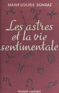 Marie-Louise Sondaz - Les astres et la vie sentimentale.