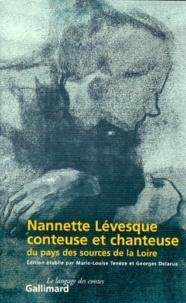 Marie-Louise Tenèze et Georges Delarue - Nannette Lévesque, conteuse et chanteuse du pays des sources de la Loire.