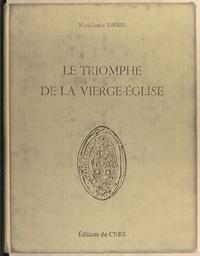 Marie-Louise Therel et  Collectif - Le triomphe de la Vierge-Église à l'origine du décor du portail occidental de Notre-Dame de Senlis - Sources historiques, littéraires et iconographiques.