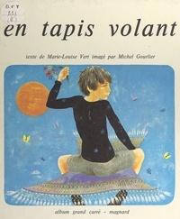 Marie-Louise Vert et Michel Gourlier - En tapis volant.