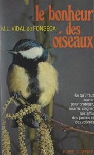 Marie-Louise Vidal De Fonseca et André Fatras - Le bonheur des oiseaux.