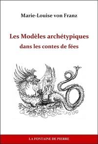 Marie-Louise von Fran - Les Modèles archétypiques dans les contes de fées.