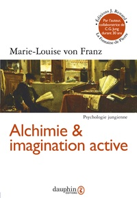 Marie-Louise von Franz - Alchimie et imagination active.