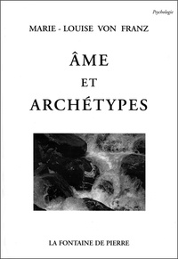 Marie-Louise von Franz - Ame et archétypes.