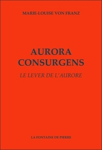 Marie-Louise von Franz - Aurora consurgens - Le lever de l'aurore.