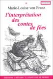Marie-Louise von Franz - L'interprétation des contes de fées.
