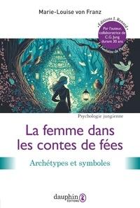 Marie-Louise von Franz - La femme dans les contes de fées.