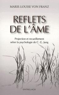 Marie-Louise von Franz - Reflets de l'âme - Projections et recueillement solon la psychologie de C.G. Jung.