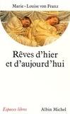 Marie-Louise von Franz et Louis Marie - Rêves d'hier et d'aujourd'hui - De Thémistocle à Descartes et à C.G. Jung.