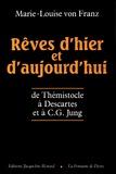 Marie-Louise von Franz - Rêves d'hier et d'aujourd'hui - De Thémistocle à Descartes et à C.G. Jung.