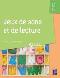 Jeux de sons et de lecture GS-CP - Marie-Louise Winninger |