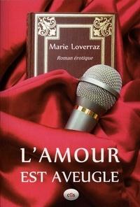 Téléchargements gratuits au format pdf ebook L'amour est aveugle  - Roman érotique in French 9791026248835 par Marie Loverraz
