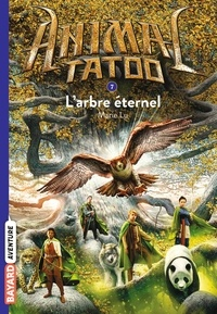 Marie Lu - Animal Tatoo Tome 7 : L'arbre éternel.