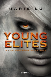 Marie Lu - Young Elites Tome 2 : La Confrérie de la rose.