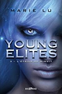 Marie Lu - Young Elites Tome 3 : L'étoile de minuit.