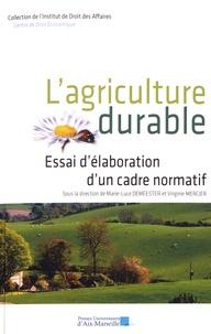 Marie-Luce Demeester et Virginie Mercier - L'agriculture durable - Essai d'élaboration d'un cadre normatif.