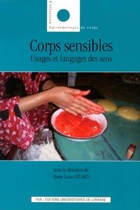Marie-Luce Gélard - Corps sensibles - Usages et langages des sens.