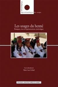 Marie-Luce Gélard - Les usages du henné - Pratiques, rites et représentations symboliques.