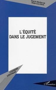 Marie-Luce Pavia et  Collectif - L'équité dans le jugement - Actes du colloque de Montpellier organisé par le CERCoP, les 3 et 4 novembre 2000.