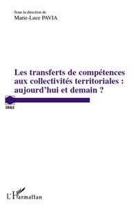Les transferts de compétences aux collectivités territoriales : aujourdhui et demain ?.pdf