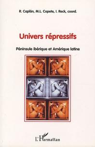 Marie-Lucie Copete et Isabelle Reck - Univers répressifs - Pénisule ibérique et Amérique latine.