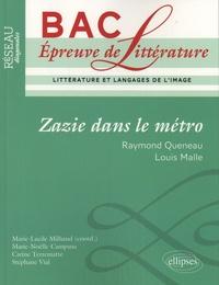 Marie-Lucile Milhaud - Zazie dans le métro - Raymond Queneau, Louis Malle - Littérature et langages de l'image.