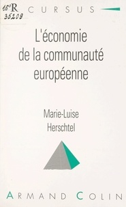 Marie-Luise Herschtel et Bernard Simler - L'économie de la Communauté européenne.