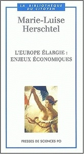 Marie-Luise Herschtel - L'Europe élargie : enjeux économiques.
