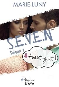 Marie Luny - NEW LOVE  : S.E.V.E.N - Saison 1 - Avant goût!.