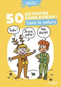 Marie Lyne Mangilli Doucé et Alain Doucé - 50 activités sans écran ! - Dans la nature.