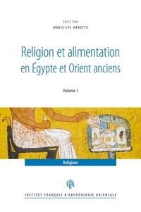 Marie-Lys Arnette - Religion et alimentation en Egypte et Orient anciens - 2 Volumes.