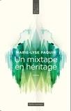 Marie-Lyse Paquin - Un mixtape en héritage.