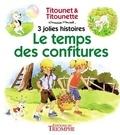 Marie-Mad - Titounet et Titounette Tome 7 : Le temps des confitures.