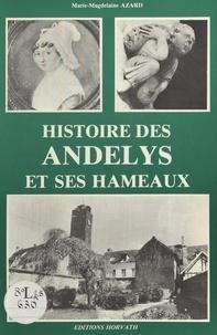 Marie-Madeleine Azard - Histoire des Andelys et ses hameaux.
