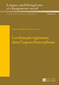 Marie-Madeleine Bertucci - Les français régionaux dans l'espace francophone.
