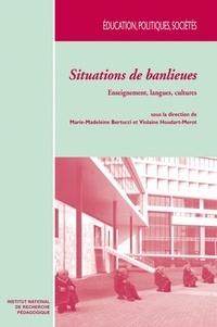 Marie-Madeleine Bertucci et Violaine Houdart-Merot - Situations de banlieues - Enseignement, langues, cultures.