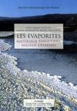 Marie-Madeleine Blanc-Valleron et Jean-Marie Rouchy - Les évaporites - Matériaux singuliers, milieux extrêmes.