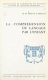 Marie-Madeleine Braun-Lamesch et  Université de Poitiers - La compréhension du langage par l'enfant - Le rôle des contextes.