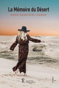 Marie-Madeleine Carbon - La mémoire du désert.