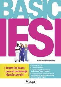 Marie-Madeleine Coilot - Basic IFSI - Toutes les bases pour un démarrage réussi et serein.